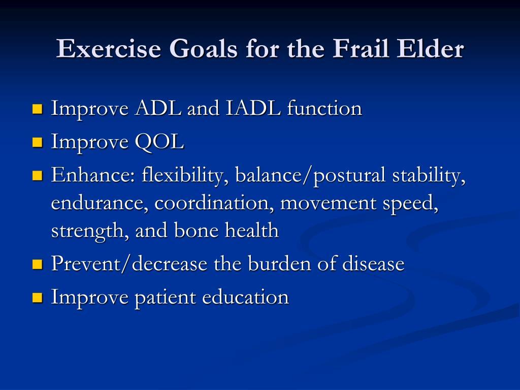 Exercise Goals for the Frail Elder