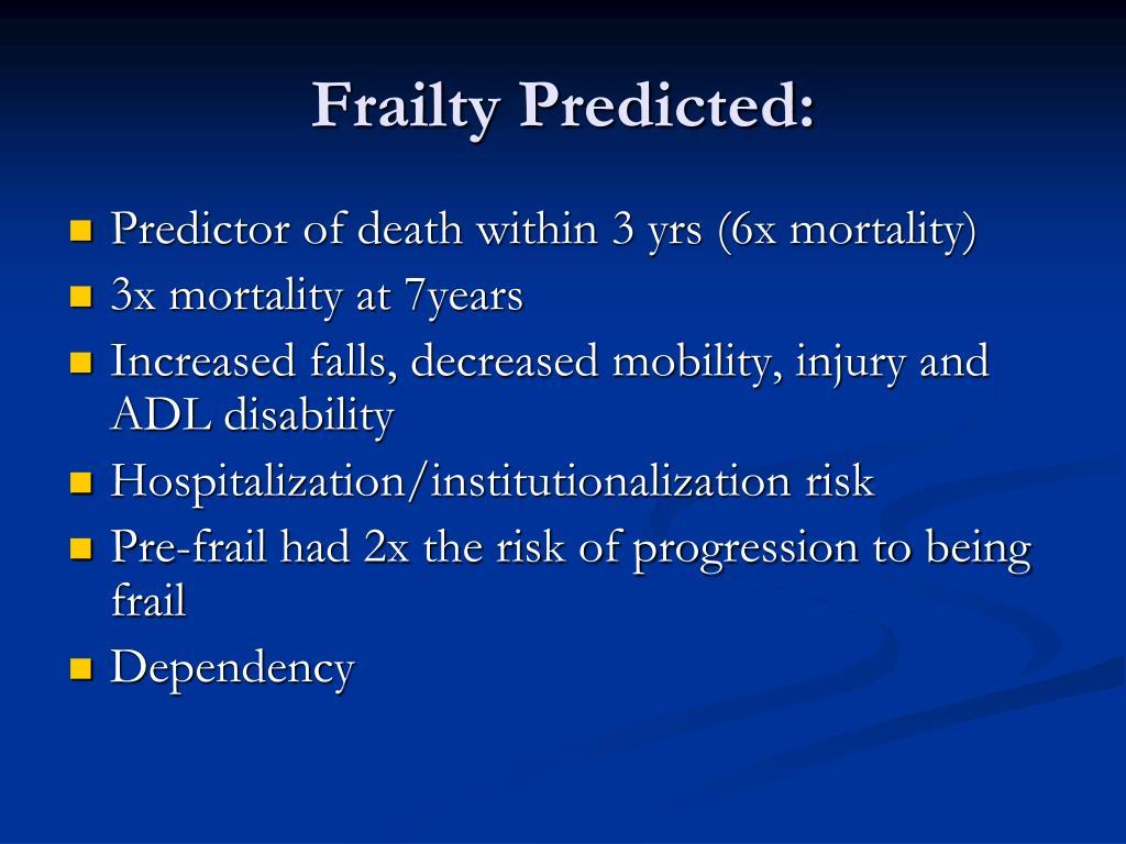 Frailty Predicted: