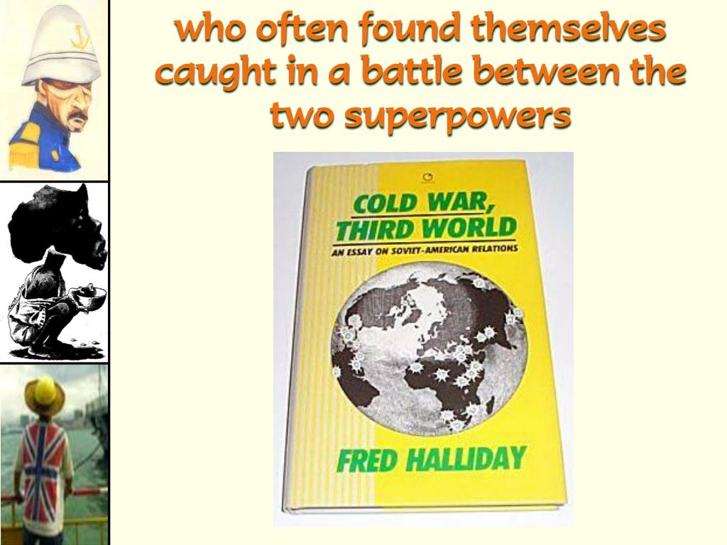 who often found themselves caught in a battle between the two superpowers