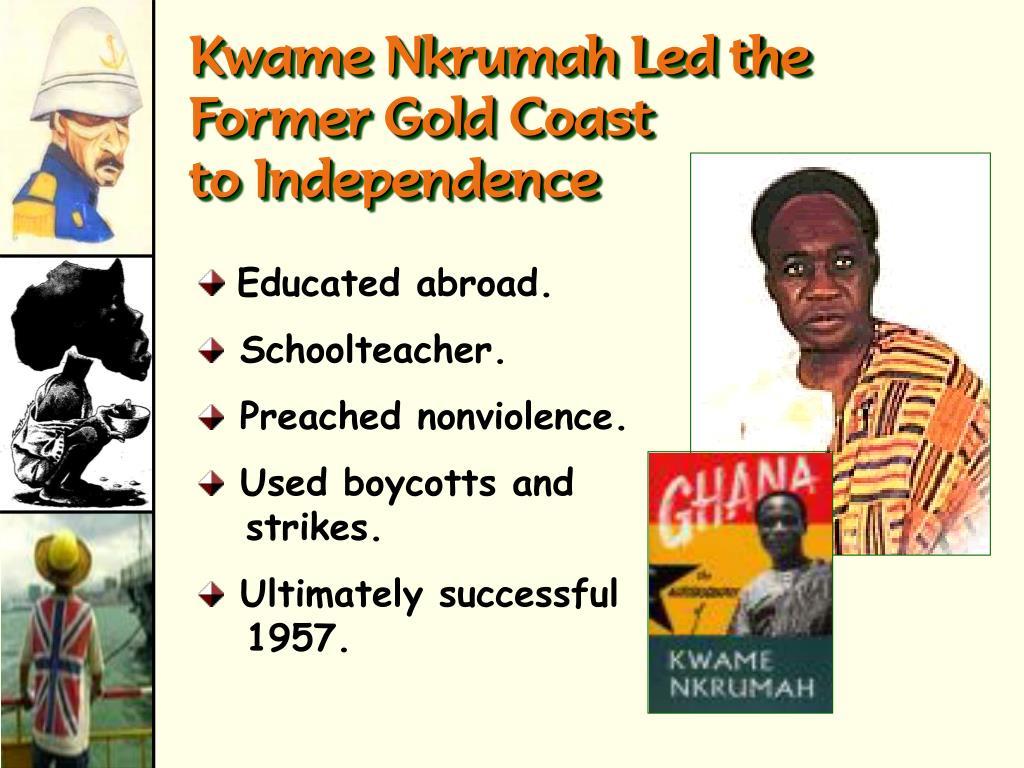 Kwame Nkrumah Led the Former Gold Coast