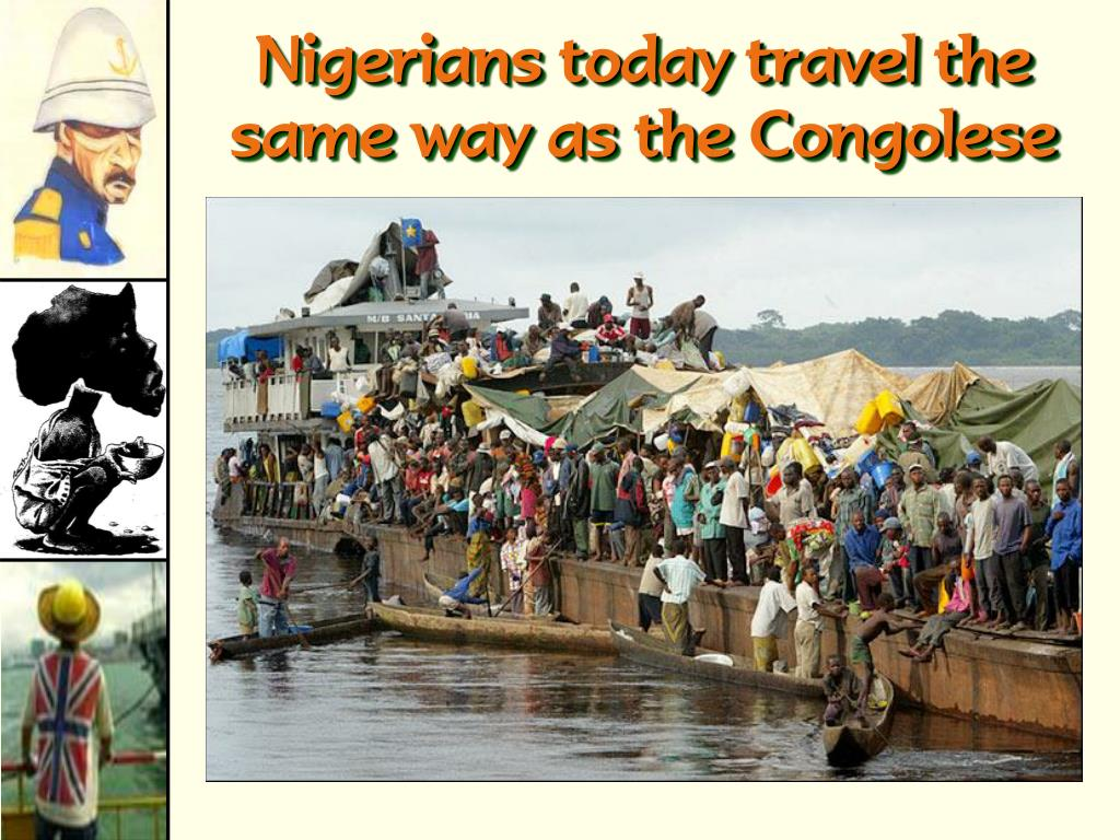 Nigerians today travel the same way as the Congolese