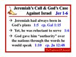 jeremiah s call god s case against israel jer 1 6
