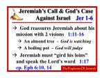 jeremiah s call god s case against israel jer 1 69