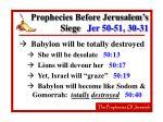 prophecies before jerusalem s siege jer 50 51 30 3158