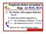 prophecies before jerusalem s siege jer 50 51 30 3159