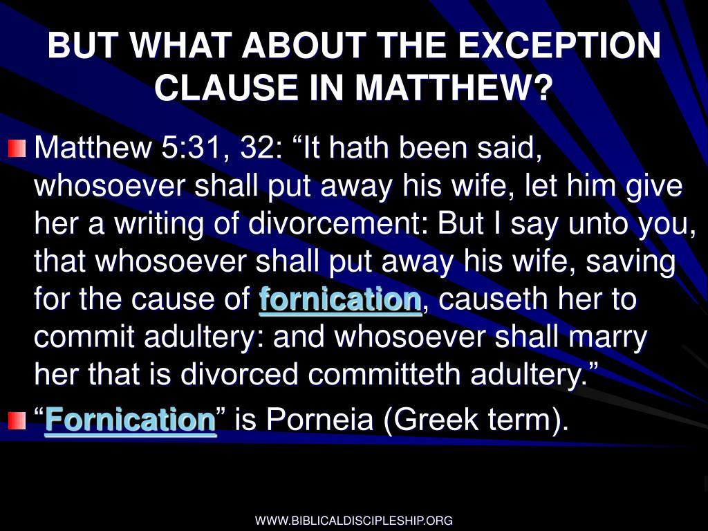 BUT WHAT ABOUT THE EXCEPTION CLAUSE IN MATTHEW?