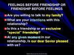 feelings before friendship or friendship before feelings