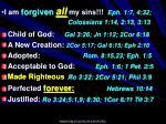 i am forgiven all my sins eph 1 7 4 32 colossians 1 14 2 13 3 13