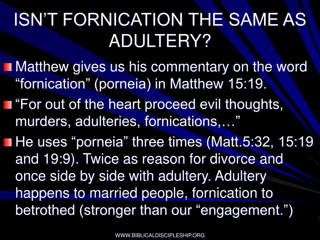 ISN'T FORNICATION THE SAME AS ADULTERY?