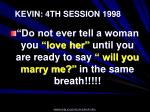 kevin 4th session 1998