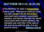 matthew 19 1 12 5 31 32