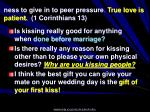 ness to give in to peer pressure true love is patient 1 corinthians 13