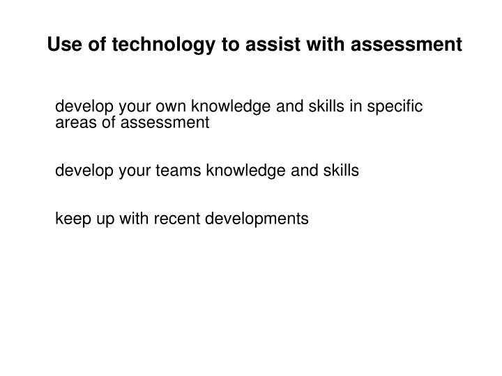 Use of technology to assist with assessment