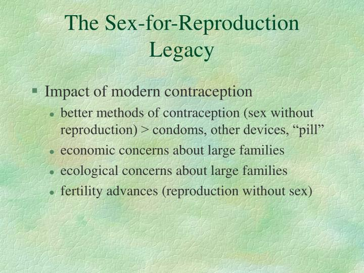 The Sex-for-Reproduction Legacy