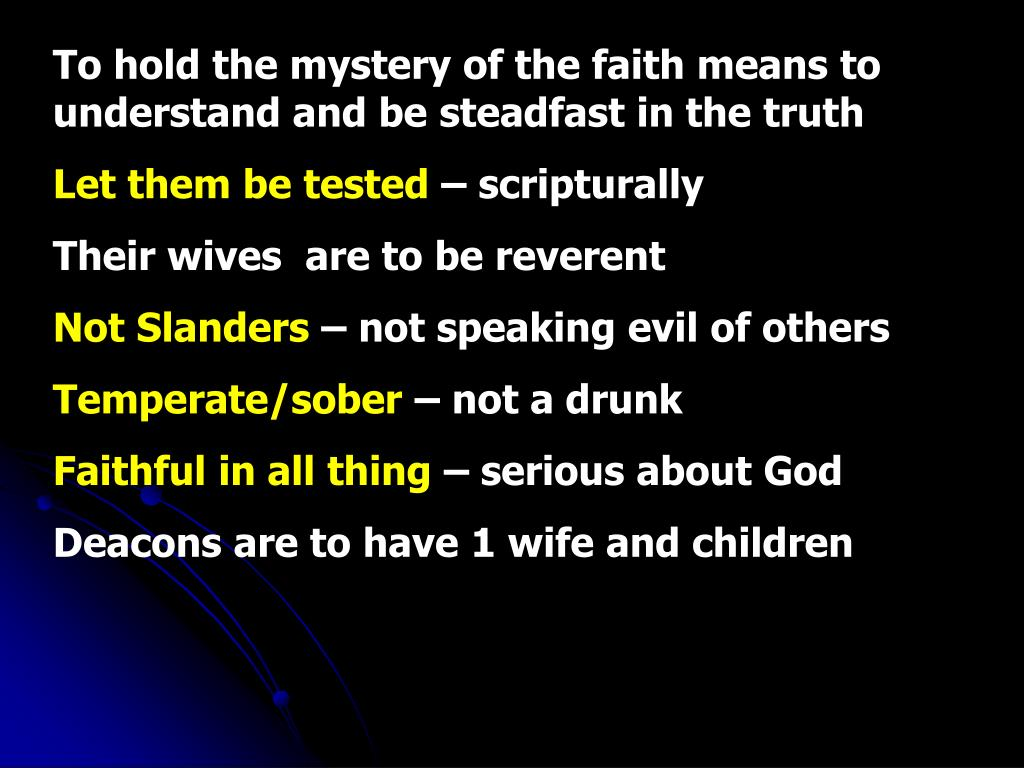 To hold the mystery of the faith means to understand and be steadfast in the truth