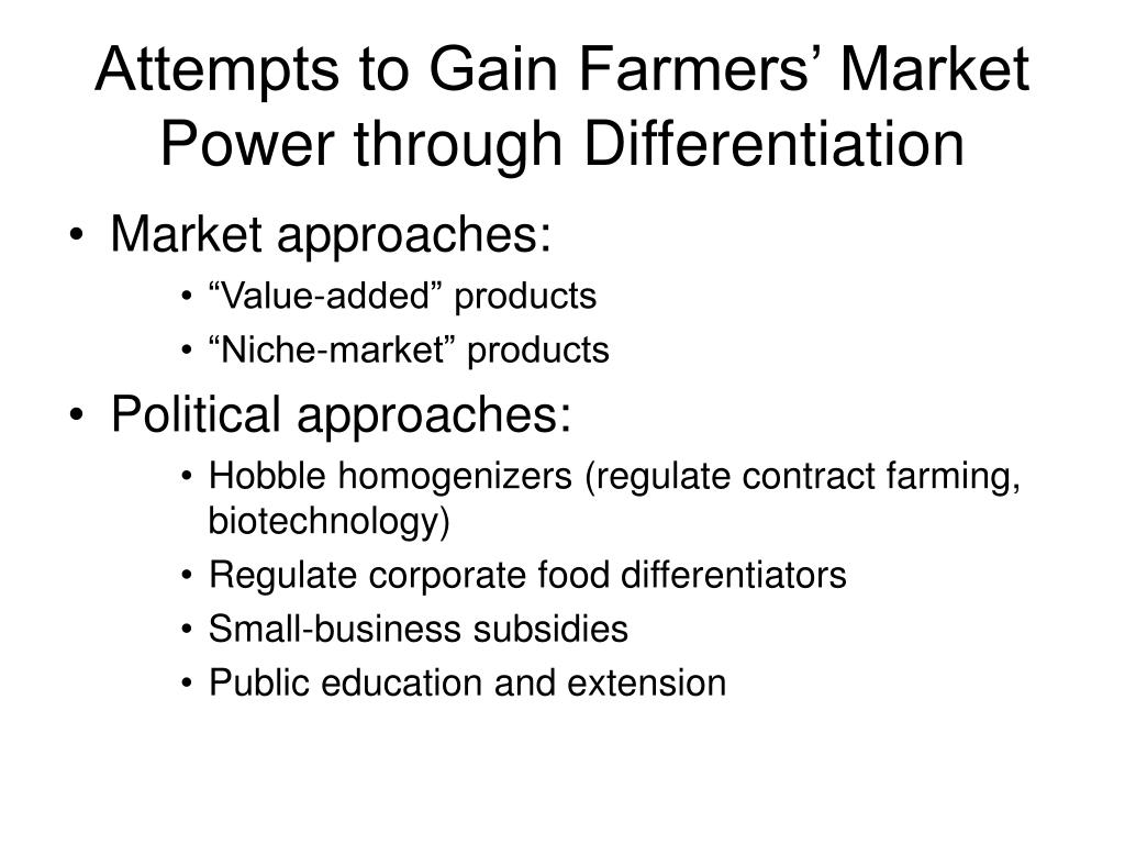 Attempts to Gain Farmers' Market Power through Differentiation