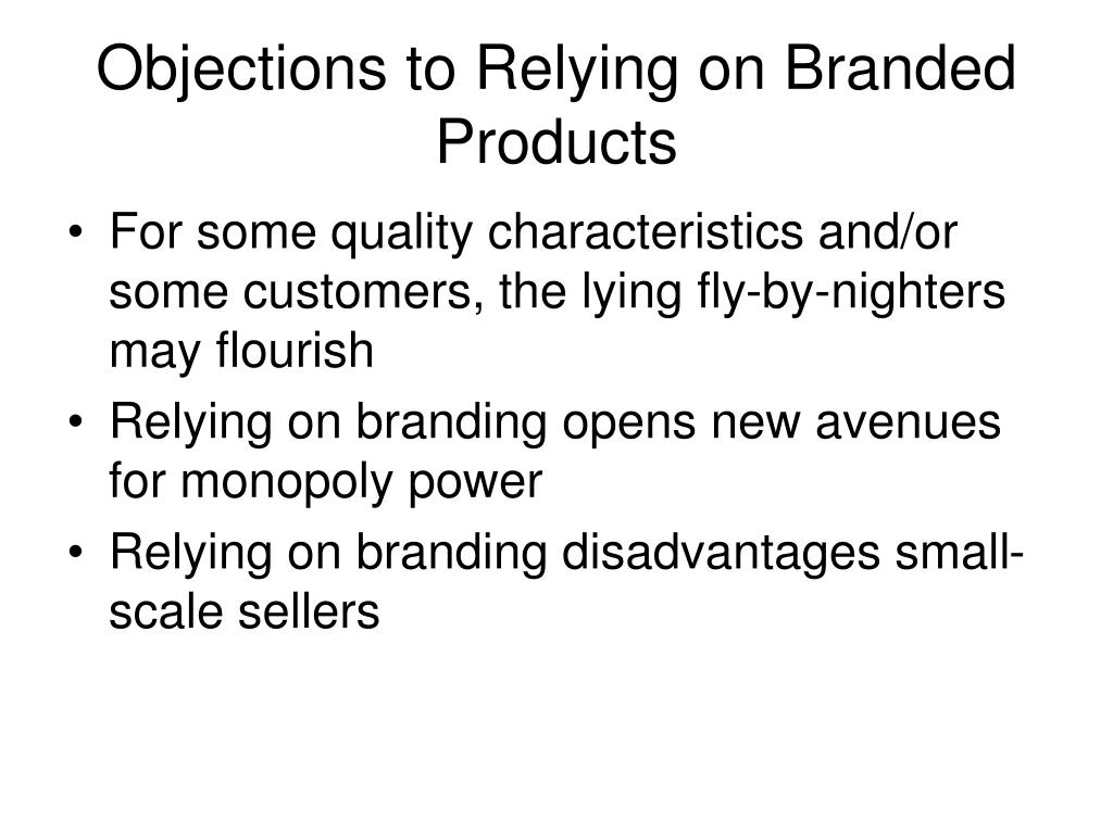 Objections to Relying on Branded Products
