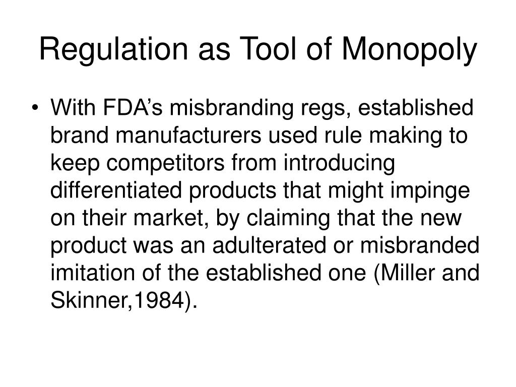 Regulation as Tool of Monopoly