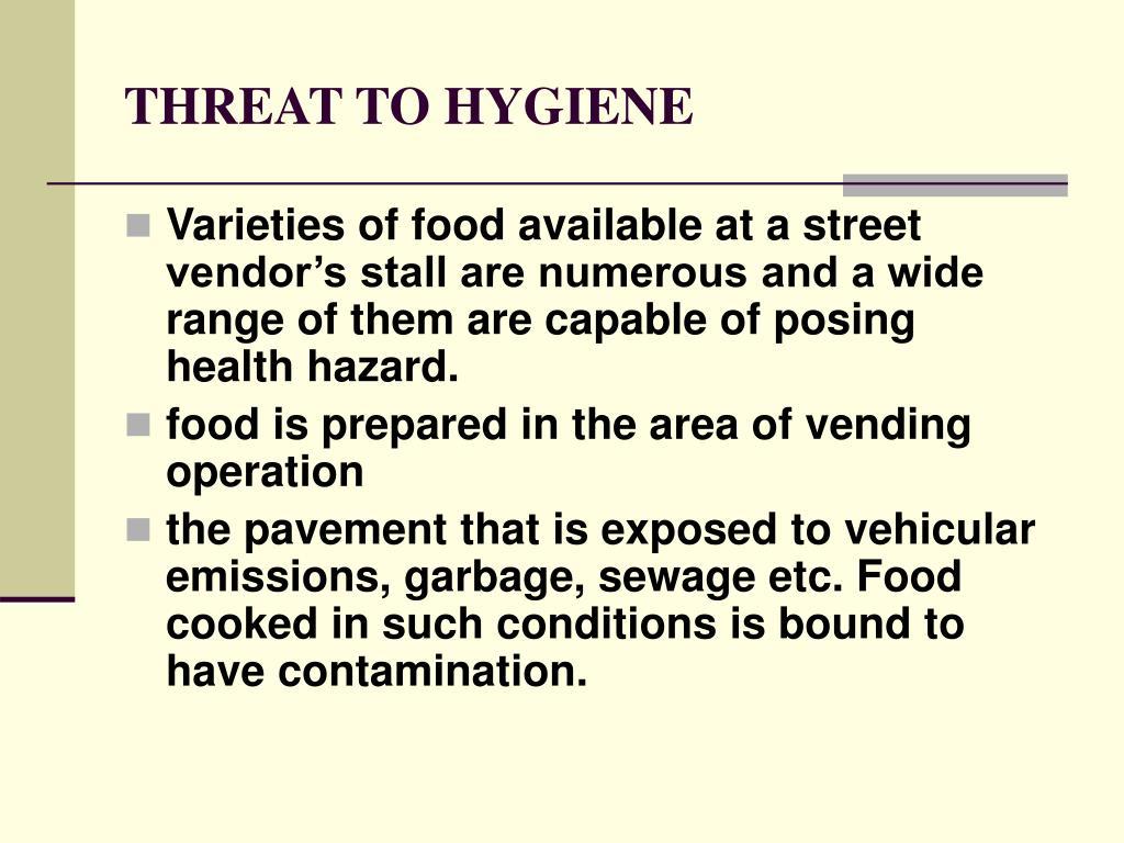 THREAT TO HYGIENE