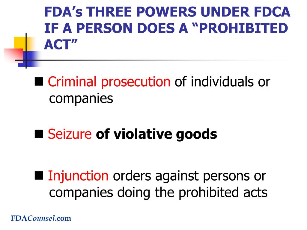 "FDA's THREE POWERS UNDER FDCA IF A PERSON DOES A ""PROHIBITED ACT"""