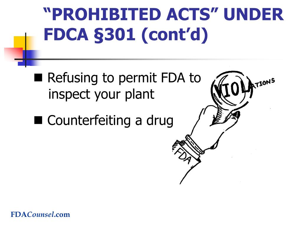 """PROHIBITED ACTS"" UNDER FDCA §301 (cont'd)"