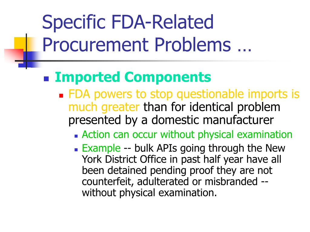 Specific FDA-Related Procurement Problems …