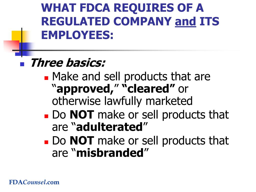 WHAT FDCA REQUIRES OF A REGULATED COMPANY