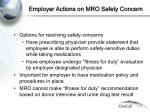 employer actions on mro safety concern