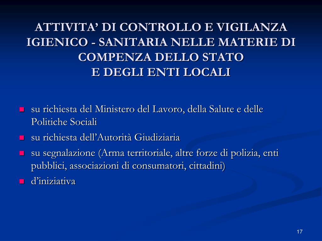ATTIVITA' DI CONTROLLO E VIGILANZA IGIENICO - SANITARIA NELLE MATERIE DI COMPENZA DELLO STATO