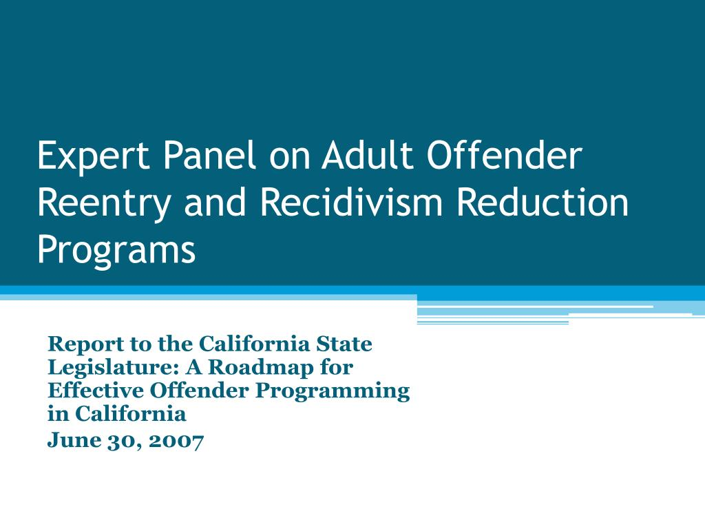 Expert Panel on Adult Offender Reentry and Recidivism Reduction