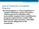 lack of incentives to complete programs6