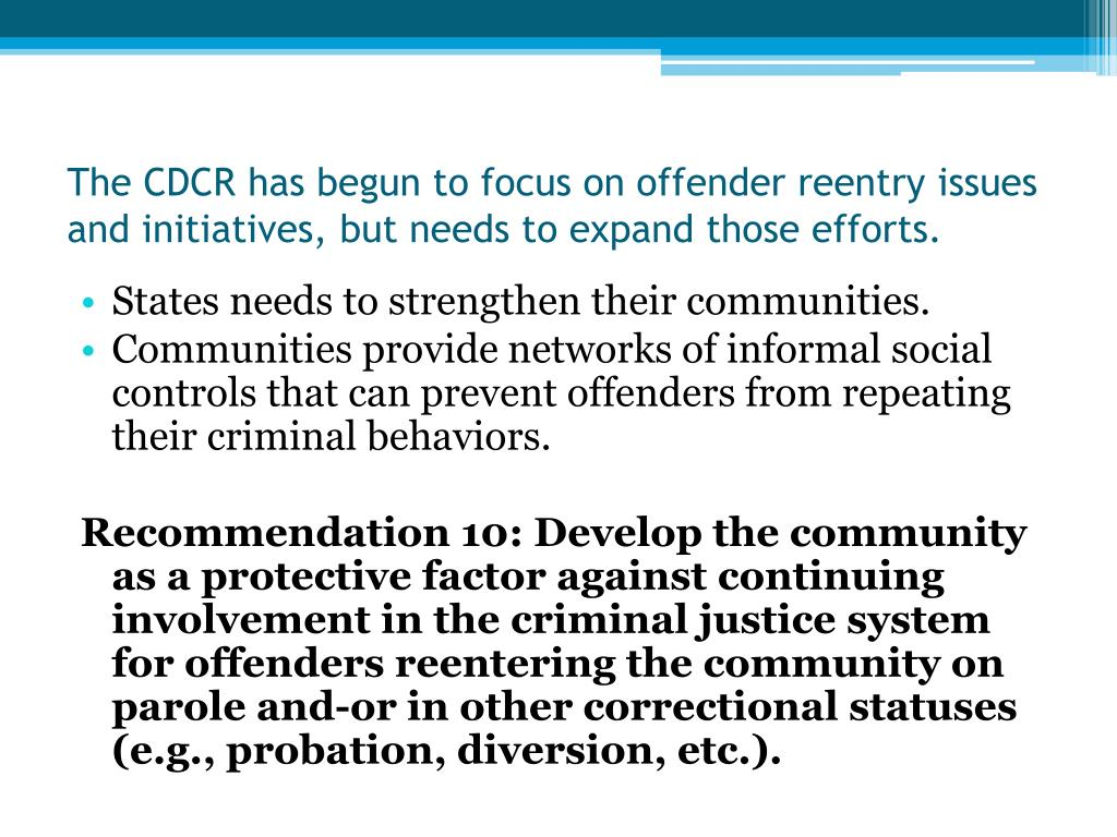 The CDCR has begun to focus on offender reentry issues and initiatives, but needs to expand those efforts.