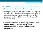 the cdcr does not always measure the quality or effectiveness of its adult offender programs
