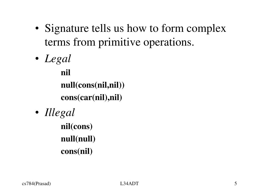 Signature tells us how to form complex terms from primitive operations.