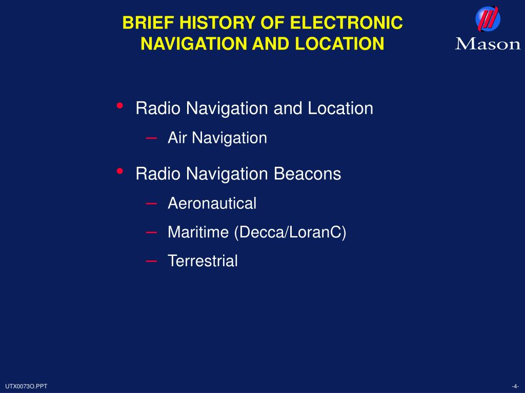 BRIEF HISTORY OF ELECTRONIC NAVIGATION AND LOCATION