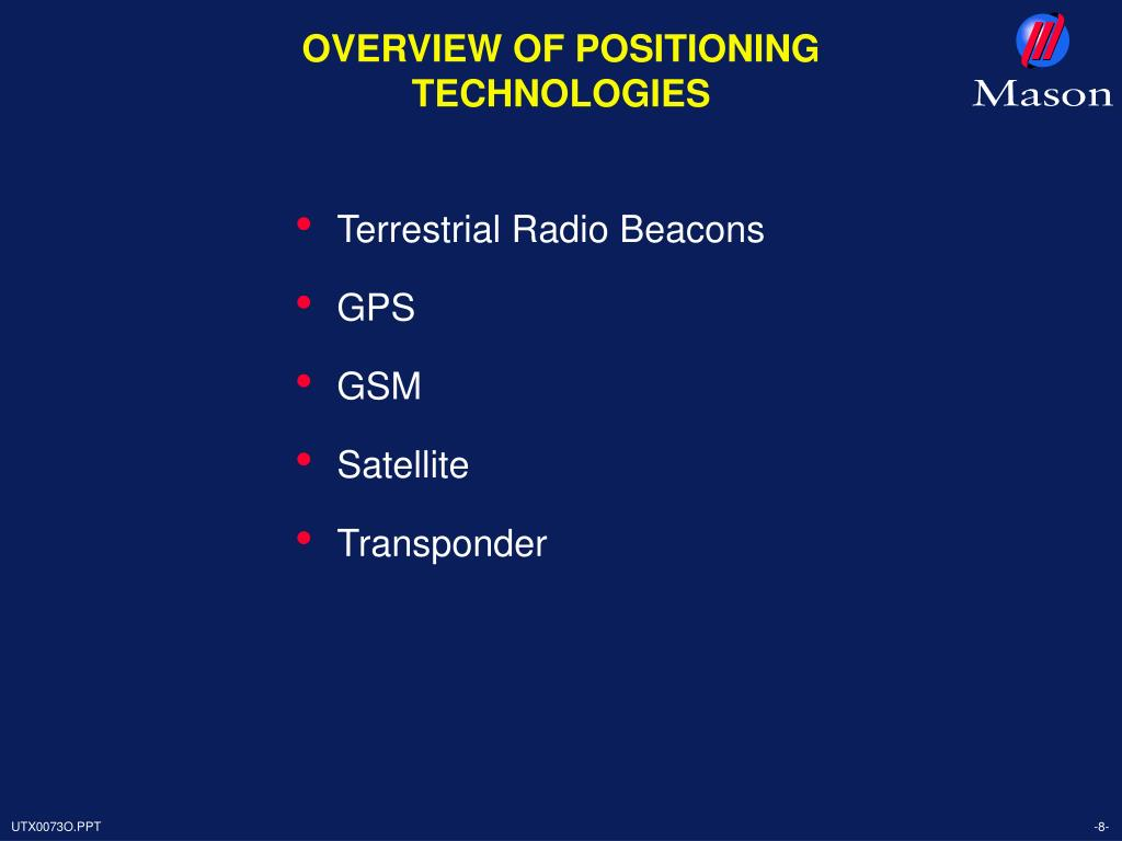 OVERVIEW OF POSITIONING TECHNOLOGIES