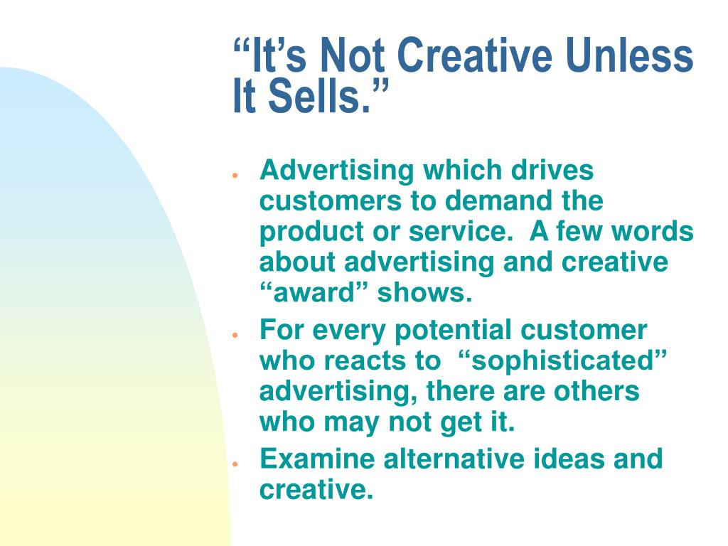 """It's Not Creative Unless It Sells."""