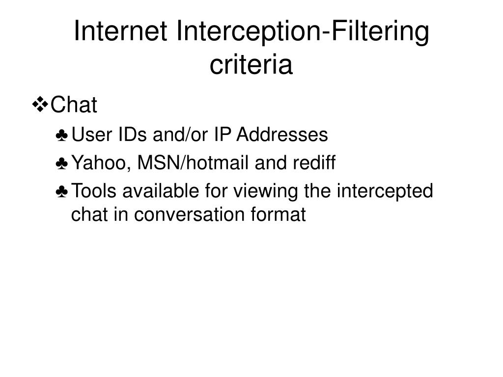 Internet Interception-Filtering criteria