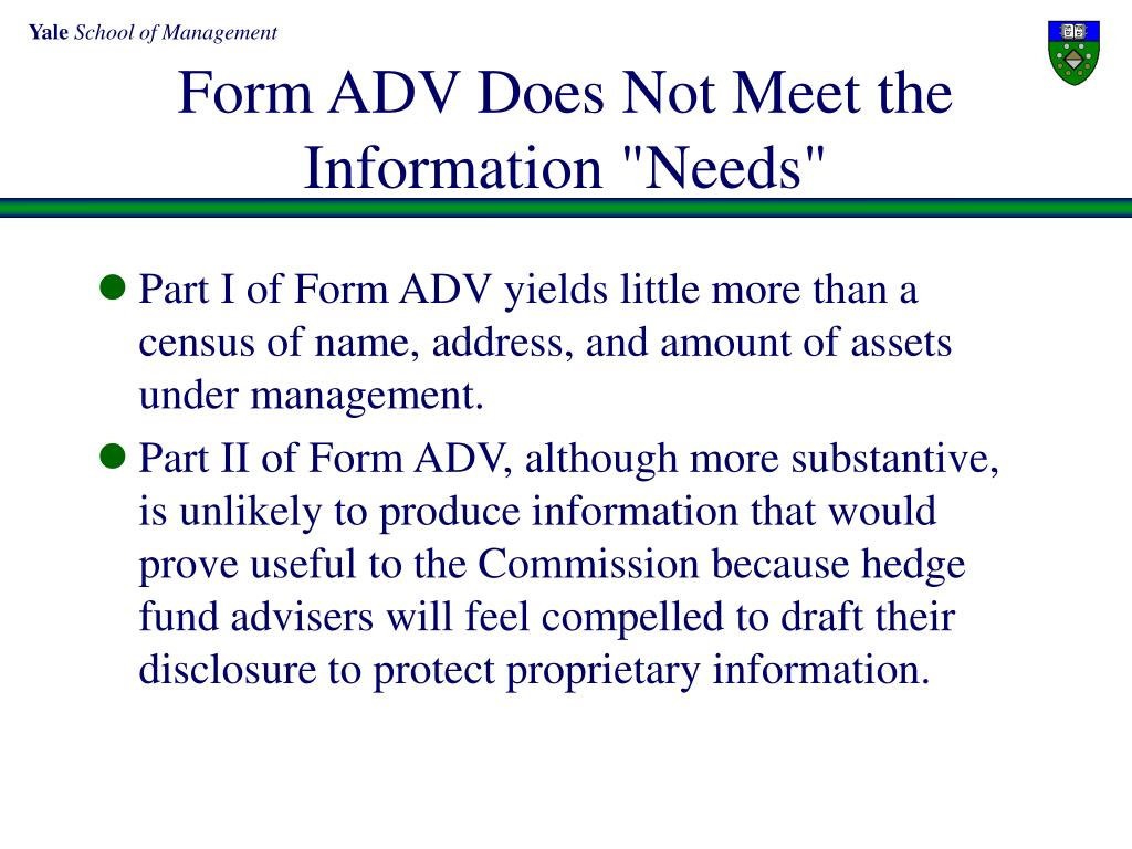 "Form ADV Does Not Meet the Information ""Needs"""