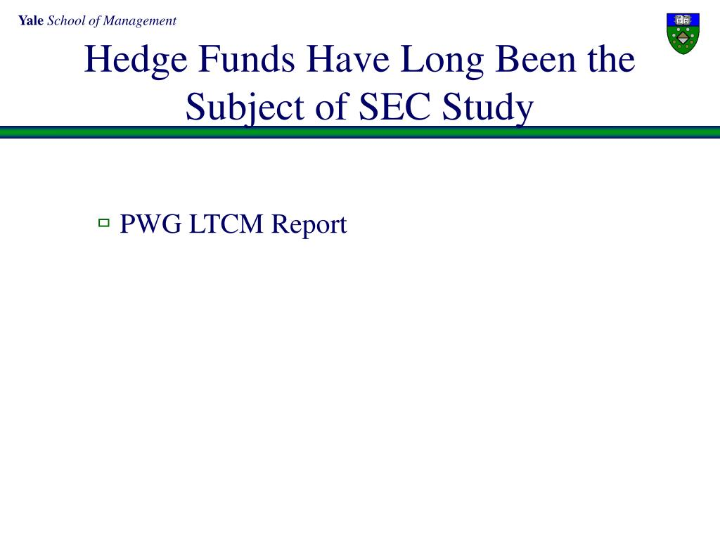 Hedge Funds Have Long Been the Subject of SEC Study