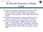 iii broader exposure to hedge funds