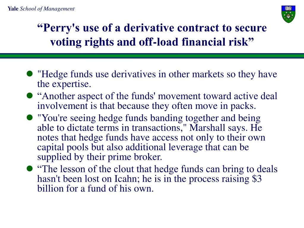"""Perry's use of a derivative contract to secure voting rights and off-load financial risk"""