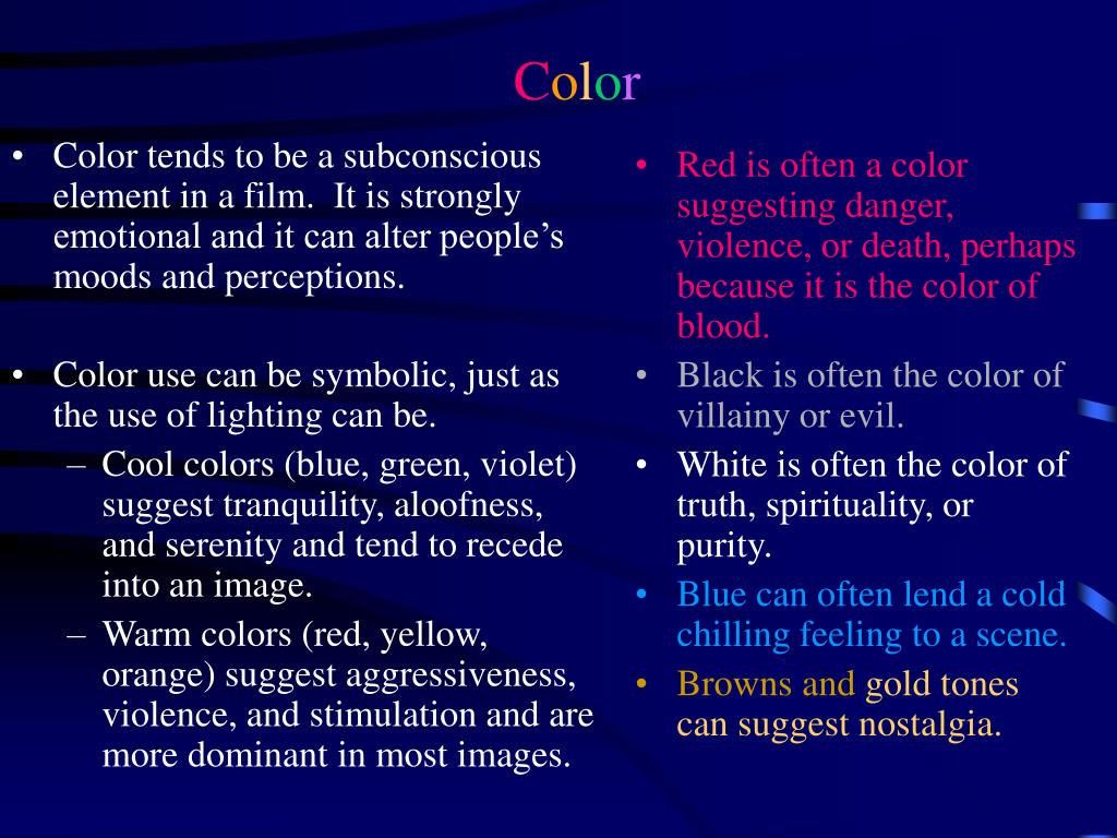 Color tends to be a subconscious element in a film.  It is strongly emotional and it can alter people's moods and perceptions.