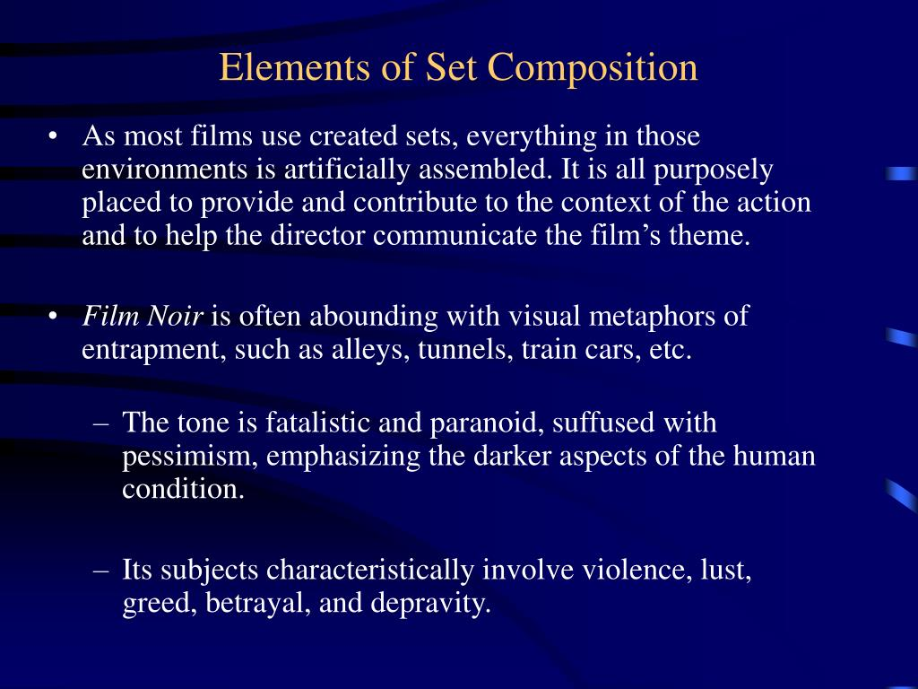 As most films use created sets, everything in those environments is artificially assembled. It is all purposely placed to provide and contribute to the context of the action and to help the director communicate the film's theme.