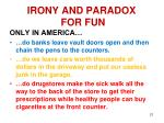 irony and paradox for fun