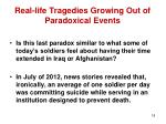 real life tragedies growing out of paradoxical events