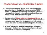 stable irony vs observable irony