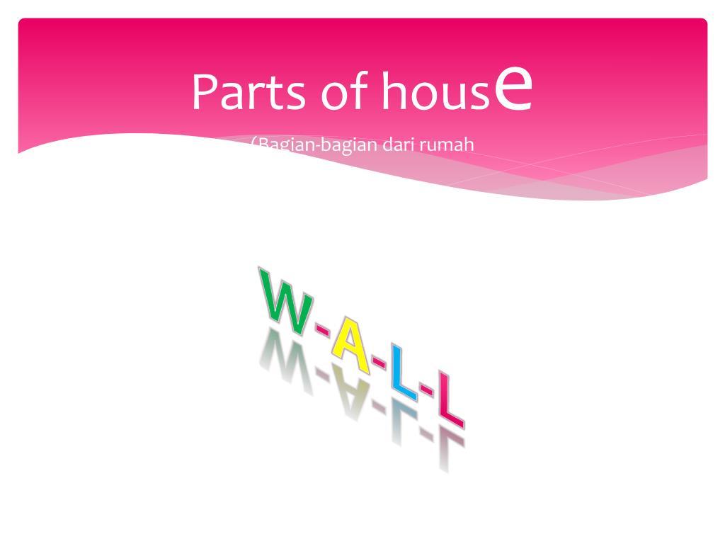 Parts of hous