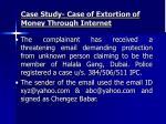case study case of extortion of money through internet
