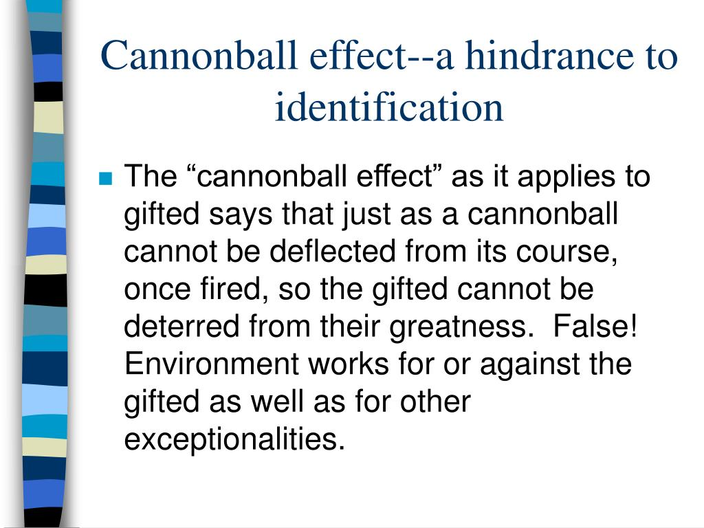Cannonball effect--a hindrance to identification